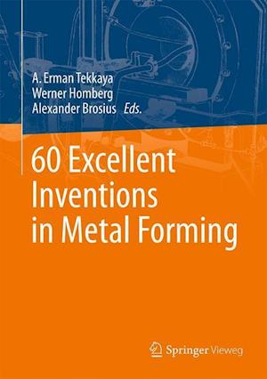 60 Excellent Inventions in Metal Forming af A. Erman Tekkaya