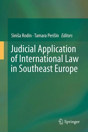 Judicial Application of International Law in Southeast Europe af Sinisa Rodin