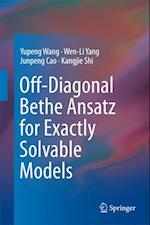 Off-Diagonal Bethe Ansatz for Exactly Solvable Models af Yupeng Wang, Junpeng Cao, Kangjie Shi