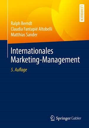 Internationales Marketing-Management af Matthias Sander, Claudia Fantapie Altobelli, Ralph Berndt