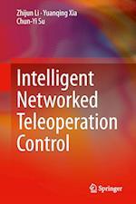 Intelligent Networked Teleoperation Control af Zhijun Li