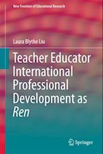 Teacher Educator International Professional Development as Ren af Laura Blythe Liu