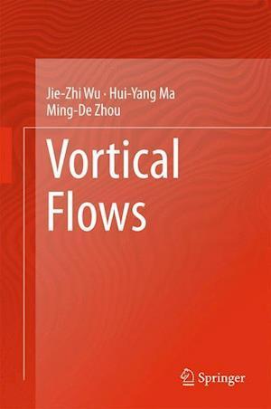 Vortical Flows af Jie-Zhi Wu
