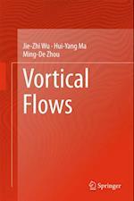 Vortical Flows af Jie-Zhi Wu, Hui-Yang Ma, Ming-De Zhou