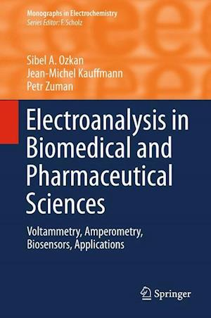 Electroanalysis in Biomedical and Pharmaceutical Sciences af Sibel A. Ozkan