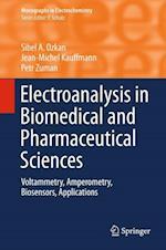 Electroanalysis in Biomedical and Pharmaceutical Sciences af Sibel A. Ozkan