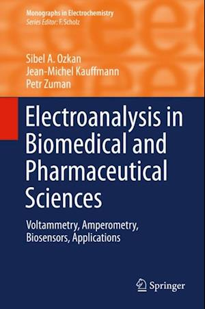 Electroanalysis in Biomedical and Pharmaceutical Sciences af Petr Zuman, Sibel A. Ozkan, Jean-Michel Kauffmann