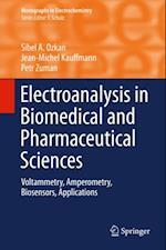 Electroanalysis in Biomedical and Pharmaceutical Sciences af Petr Zuman, Sibel A. Ozkan, Jean-Michel Kauffmann