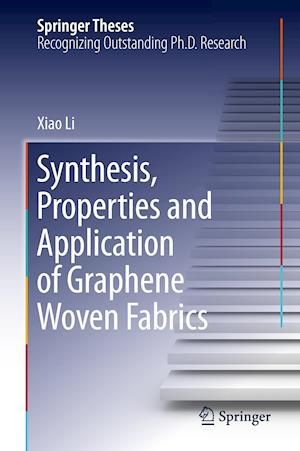 Synthesis, Properties and Application of Graphene Woven Fabrics af Xiao Li