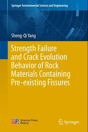Strength Failure and Crack Evolution Behavior of Rock Materials Containing Pre-existing Fissures af Sheng-Qi Yang