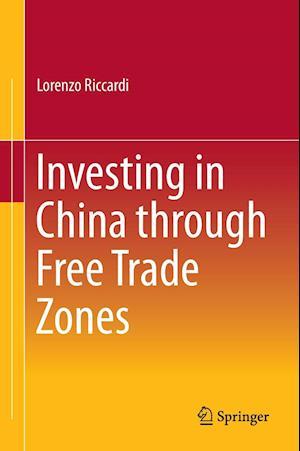Investing in China Through Free Trade Zones af Lorenzo Riccardi