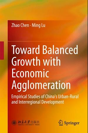 Toward Balanced Growth with Economic Agglomeration af Ming Lu, Zhao Chen