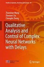 Qualitative Analysis and Control of Complex Neural Networks with Delays af Zhanshan Wang