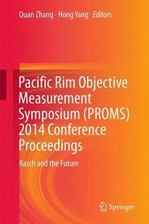 Pacific Rim Objective Measurement Symposium (PROMS) 2014 Conference Proceedings af Quan Zhang