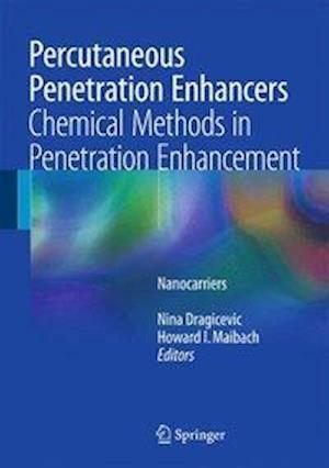 Percutaneous Penetration Enhancers Chemical Methods in Penetration Enhancement af Nina Dragicevic