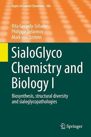 Sialoglyco Chemistry and Biology I af Rita Gerardy-Schahn