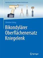 Bikondylarer Oberflachenersatz Kniegelenk (Operationstechniken Orthopadie Unfallchirurgie)