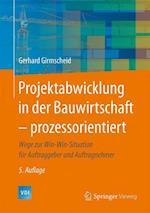 Projektabwicklung in Der Bauwirtschaft Prozessorientiert (Vdi-Buch)