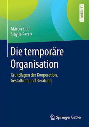 Die Temporare Organisation af Sibylle Peters, Martin Elbe