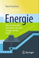 Energie Wie Verschwendet Man Etwas, Das Nicht Weniger Werden Kann?
