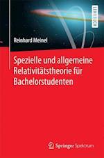 Spezielle Und Allgemeine Relativitatstheorie Fur Bachelorstudenten