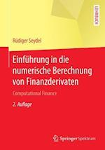 Einfuhrung in Die Numerische Berechnung Von Finanzderivaten (Springer-lehrbuch)