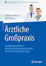 Arztliche Grosspraxis (Erfolgskonzepte Praxis- & Krankenhaus-management)