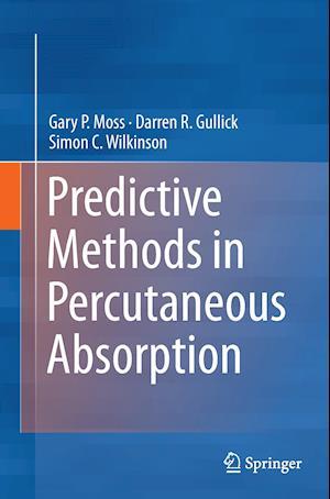 Bog, paperback Predictive Methods in Percutaneous Absorption af Gary Moss, Darren Gullick, Simon Wilkinson
