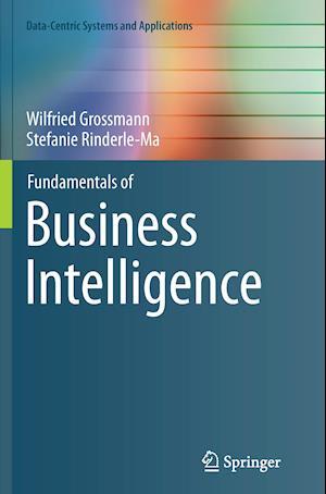 Bog, paperback Fundamentals of Business Intelligence af Wilfried Grossmann, Stefanie Rinderle-Ma