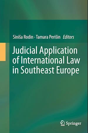 Bog, paperback Judicial Application of International Law in Southeast Europe af Sinisa Rodin