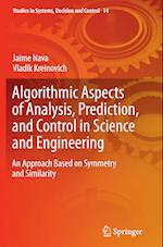 Algorithmic Aspects of Analysis, Prediction, and Control in Science and Engineering (Studies in Systems Decision and Control, nr. 14)