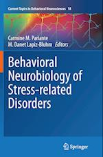 Behavioral Neurobiology of Stress-Related Disorders (Current Topics in Behavioral Neurosciences, nr. 18)