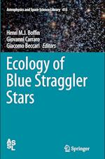 Ecology of Blue Straggler Stars (Astrophysics and Space Science Library, nr. 413)