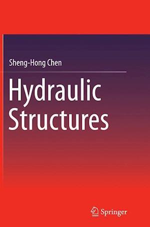 Bog, paperback Hydraulic Structures af Sheng-Hong Chen