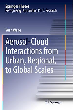 Bog, paperback Aerosol-Cloud Interactions from Urban, Regional, to Global Scales af Yuan Wang