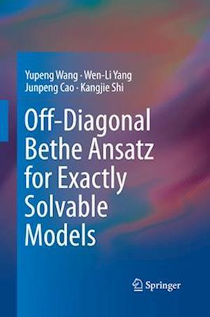Bog, paperback Off-Diagonal Bethe Ansatz for Exactly Solvable Models af Yupeng Wang