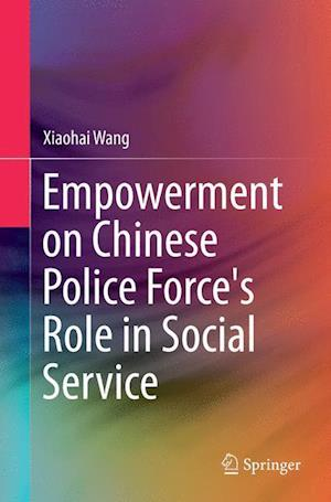 Bog, paperback Empowerment on Chinese Police Force's Role in Social Service af Xiaohai Wang