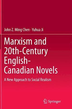 Bog, paperback Marxism and 20th-Century English-Canadian Novels af John Z. Ming Chen, Yuhua Ji