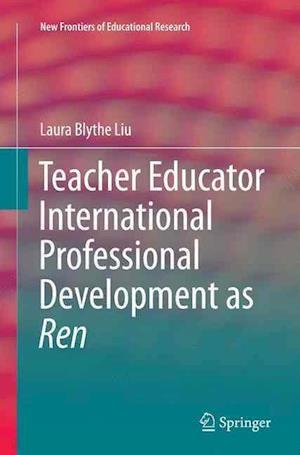 Bog, paperback Teacher Educator International Professional Development as Ren af Laura Blythe Liu