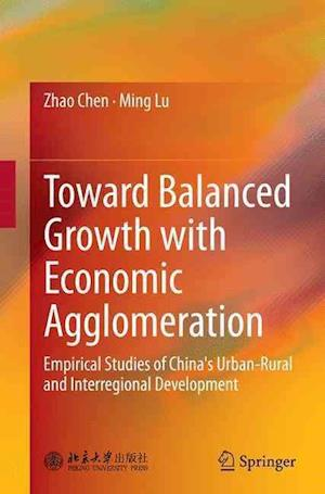 Bog, paperback Toward Balanced Growth with Economic Agglomeration af Zhao Chen