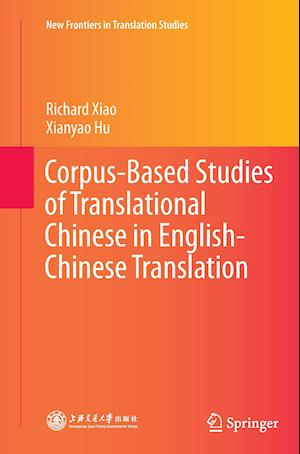Bog, paperback Corpus-Based Studies of Translational Chinese in English-Chinese Translation af Richard Xiao, Xianyao Hu