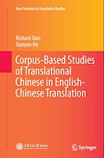 Corpus-Based Studies of Translational Chinese in English-Chinese Translation (New Frontiers in Translation Studies)