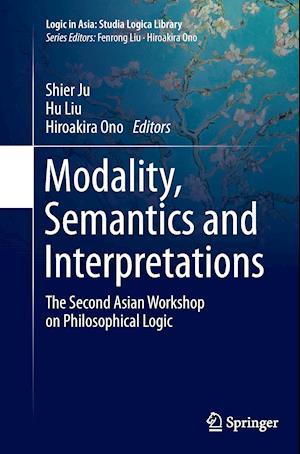Bog, paperback Modality, Semantics and Interpretations af Shier Ju