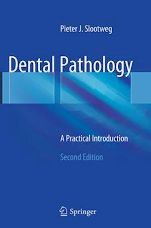 Dental Pathology af Pieter J. Slootweg