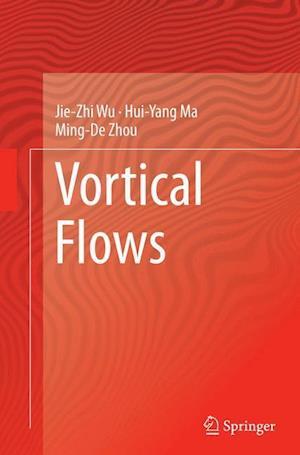 Bog, paperback Vortical Flows af Jie-Zhi Wu
