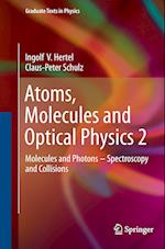 Atoms, Molecules and Optical Physics 2 (Graduate Texts in Physics)