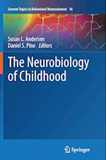The Neurobiology of Childhood (Current Topics in Behavioral Neurosciences, nr. 16)