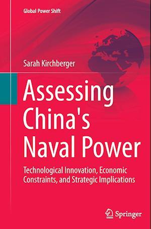 Bog, paperback Assessing China's Naval Power af Sarah Kirchberger