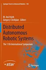 Distributed Autonomous Robotic Systems (Springer Tracts in Advanced Robotics Hardcover, nr. 104)