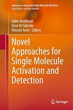 Novel Approaches for Single Molecule Activation and Detection (Advances in Atom and Single Molecule Machines)